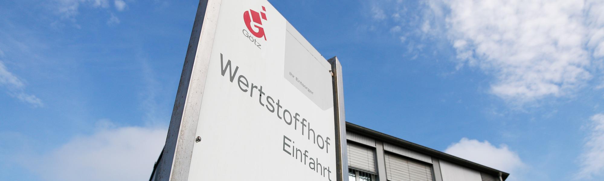 Einfahrt des Wertstoffhofes der Götz GmbH